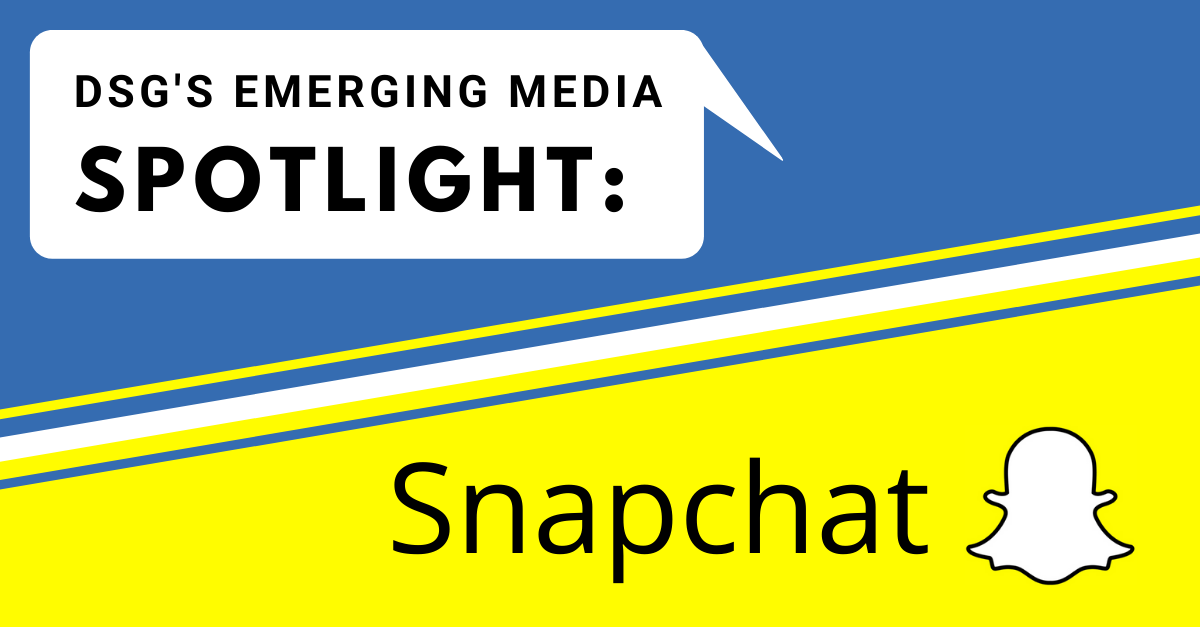 Emerging Media Spotlight: Snapchat – Your Ticket to Gen Z