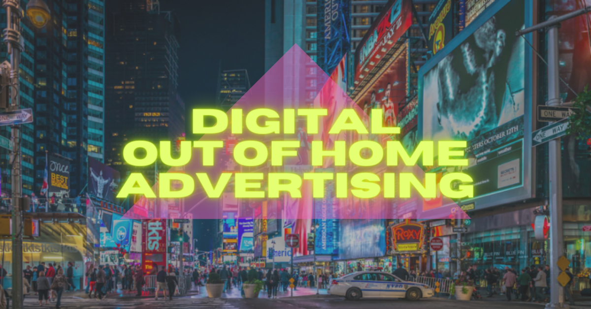 Digital-Out-Of-Home Advertising