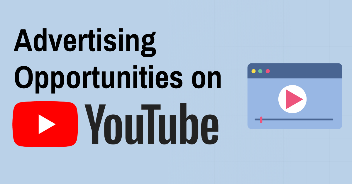 Advertising Opportunities on YouTube